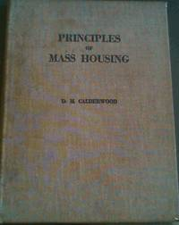Principles of Mass Housing - Based on a series of lectures on housing delivered to post-graduate students in Town and Regional Planning, 1962