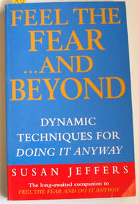 Feel the Fear and Beyond: Dynamic Techniques for Doing it Anyway