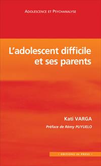 L'adolescent difficile et ses parents