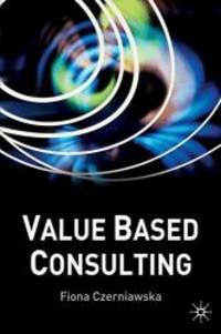 Value-Based Consulting by F  Czerniawska - Hardcover - 2002-09-07 - from  Books Express and Biblio com au
