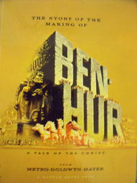 image of The Story of the Making of Ben-Hur:  a Tale of the Christ