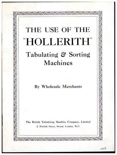 London, 1914. First edition. British Tabulating Machine Company, Ltd. The use of the