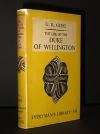 The Life of the Duke of Wellington: (Everyman's Library No. 341)