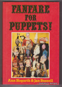 FANFARE FOR PUPPETS!: A Personal and Idiosyncratic View of the Puppet Theatre