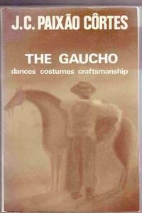 The Gaucho:  Dances Costumes Craftsmanship