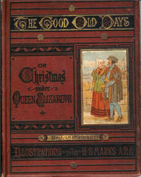 The Good Old Days or Christmas under Queen Elizabeth