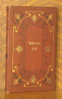 WILHELM TELL - SCHAUSPIEL by  illustrations by A. von Werner Friedrich Schiller - Hardcover - Sixth edition - 1903 - from Andre Strong Bookseller (SKU: 36793)