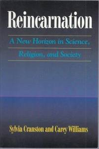 Reincarnation - A New Horizon in Science, Religion and Society
