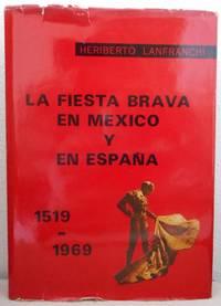 La Fiesta Brava en Mexico y en Espana 1519-1969, Tomo 1