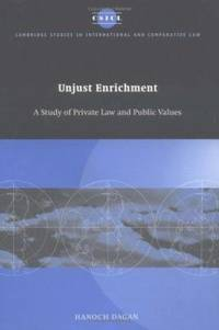 Unjust Enrichment: A Study of Private Law and Public Values