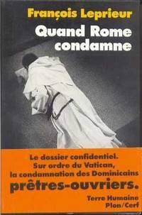 Quand Rome condamne.     Dominicains et prêtres-ouvriers