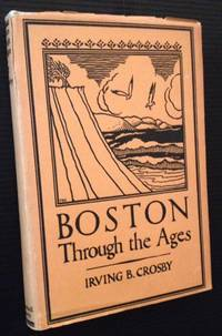 image of Boston Through the Ages: The Geological Story of Greater Boston