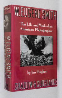 W. Eugene Smith Shadow Substance Life Work American Photographer