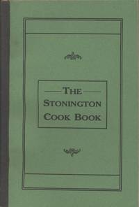 The Stonington Cook Book. Published by the Young People's Society of Christian Endeavor of the Second Congregational Church of Stonington, Conn