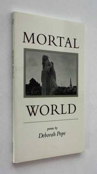 Mortal World: Poems by Deborah Pope - 1995
