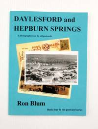 Daylesford and Hepburn Springs   A photographic tour by old postcards. (Signed copy)