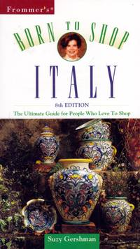 Frommers Born to Shop Italy: The Ultimate Guide for Travelers Who Love to Shop