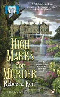 High Marks for Murder : A Bellehaven House Mystery