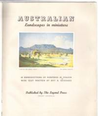 AUSTRALIAN LANDSCAPES IN MINIATURE by  Roy H Goddard - First Edition - 1952 - from Riverwood's Books (SKU: 2059)