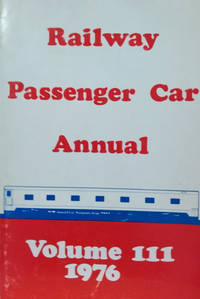 Railway Passenger Car Annual:  Volume III - 1976