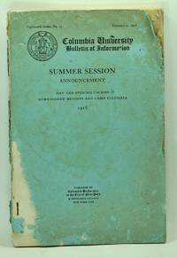 Columbia University Bulletin of Information. Summer Session Announcement. Day and Evening Courses, Morningside Heights and Camp Columbia 1918