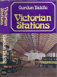 Victorian Stations: Railway Stations in England and Wales 1830-1923