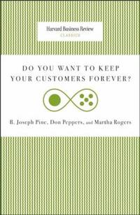 Do You Want to Keep Your Customers Forever? by Don Peppers; Joseph B. Pine; Martha Rogers - Paperback - 2010 - from ThriftBooks (SKU: G142214027XI4N00)