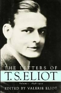 Letters of T. S. Eliot Vol. 1 : Vol. 1, 1898-1921