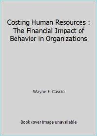 image of Costing Human Resources : The Financial Impact of Behavior in Organizations