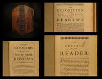 A continuation of the exposition of the Epistle of Paul the Apostle to the Hebrews: viz. On the sixth, seventh, eighth, ninth, and tenth chapters: wherein together with the explication of the text and context