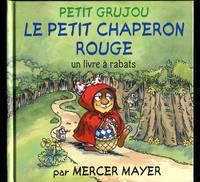image of le Petit Chaperon Rouge: un livre a rabats