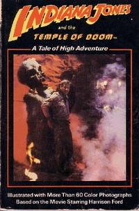 Indiana Jones and the Temple of Doom A Tale of High Adventure