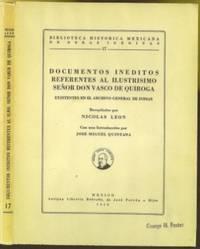 Docuentos Ineditos Referentes al Ilustrisimo Senor Don Vasco de Quiroga. Existentes en el Archivo General de Indias