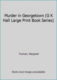 image of Murder in Georgetown (G K Hall Large Print Book Series)