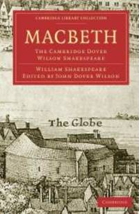 image of Macbeth: The Cambridge Dover Wilson Shakespeare (Cambridge Library Collection - Shakespeare and Renaissance Drama)