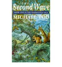 THE SECOND WAVE ( BOOK TWO IN THE WOODSTOCK SAGA )