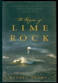 The Keeper Of Lime Rock: The Remarkable True Story Of Ida Lewis, America's Most Celebrated Lighthouse Keeper