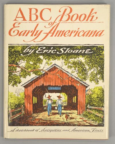 1963. SLOANE, Eric. ABC BOOK OF EARLY AMERICANA: A SKETCHBOOK OF ANTIQUITIES AND AMERICAN FIRSTS. Ga...