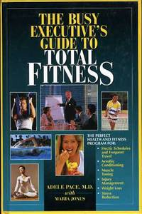 The Busy Executive's Guide to Total Fitness
