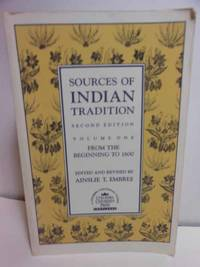 Sources of Indian Tradition, Vol. 1 From the Beginning to 1800