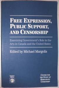 Free Expression, Public Support and Censorship: Examining Government's Role in the Arts in Canada and the United States