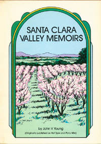 Santa Clara Valley Memoirs (originally published as Hot Type and Pony Wire)