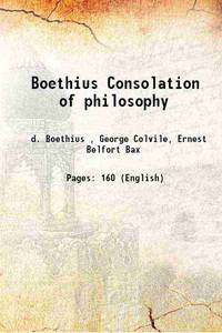 Boethius Consolation of philosophy 1897 [Hardcover]
