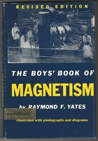 THE BOYS' BOOK OF MAGNETISM by Yates, Raymond F