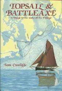 Topsail & Battleaxe: A Voyage in the Wake of the Vikings