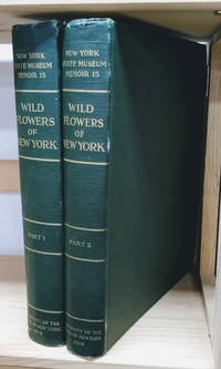Wild Flowers of New York:  New York State Museum Memoir 15. Two Volume Set