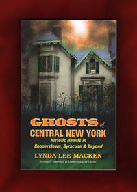 Ghosts of Central New York - Historic Haunts in Cooperstown, Syracuse & Beyond