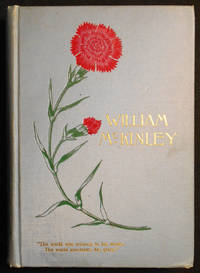 image of The Life-Work of William McKinley: The Brilliant Career of a Typical American Citizen, Soldier, Statesman