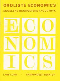 Ordliste Economics: Engelsk-Dansk Ordliste over konomiske Fagudtryk