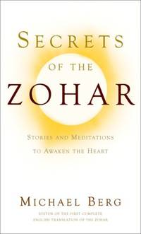 Secrets of the Zohar: Stories and Meditations to Awaken the Heart by  Rabbi Michael Berg - Paperback - from World of Books Ltd (SKU: GOR002036473)